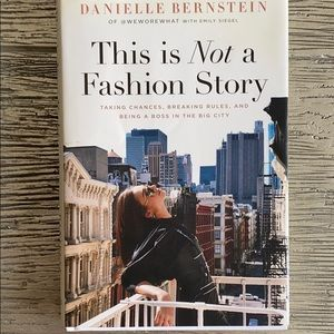 This is Not A Fashion Story by Danielle Bernstein